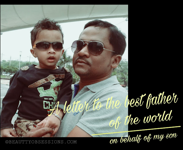 A letter to the best father of the world on behalf of my son..