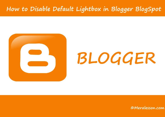 How to Disable Default Lightbox in Blogger BlogSpot