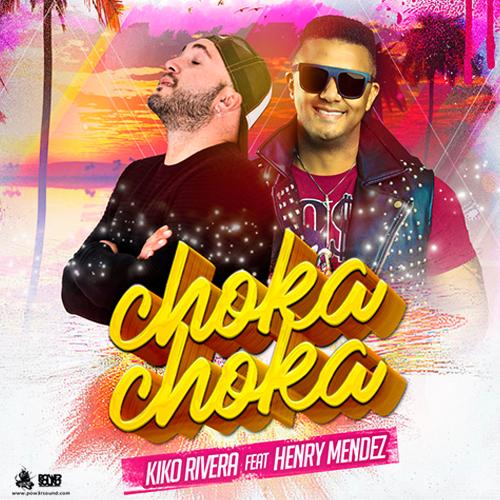https://www.pow3rsound.com/2018/05/kiko-rivera-ft-henry-mendez-choka-choka.html