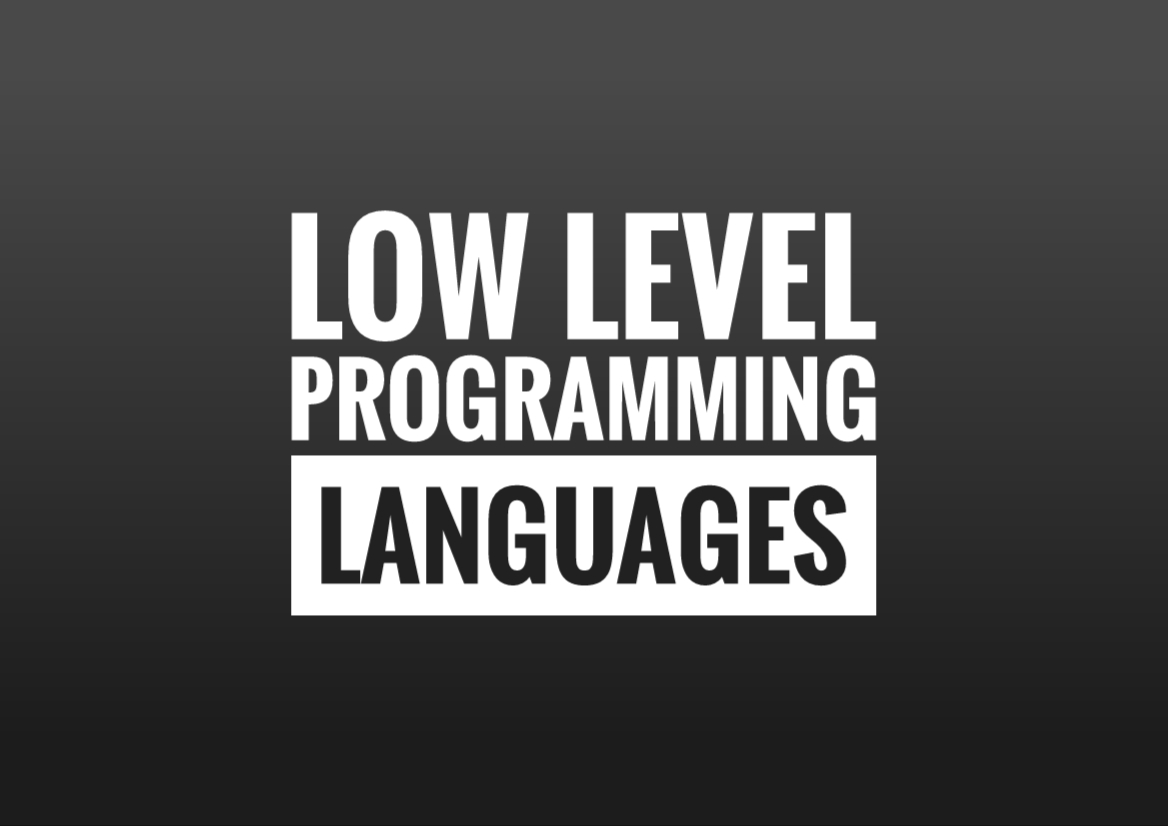 Low Level Programming Languages