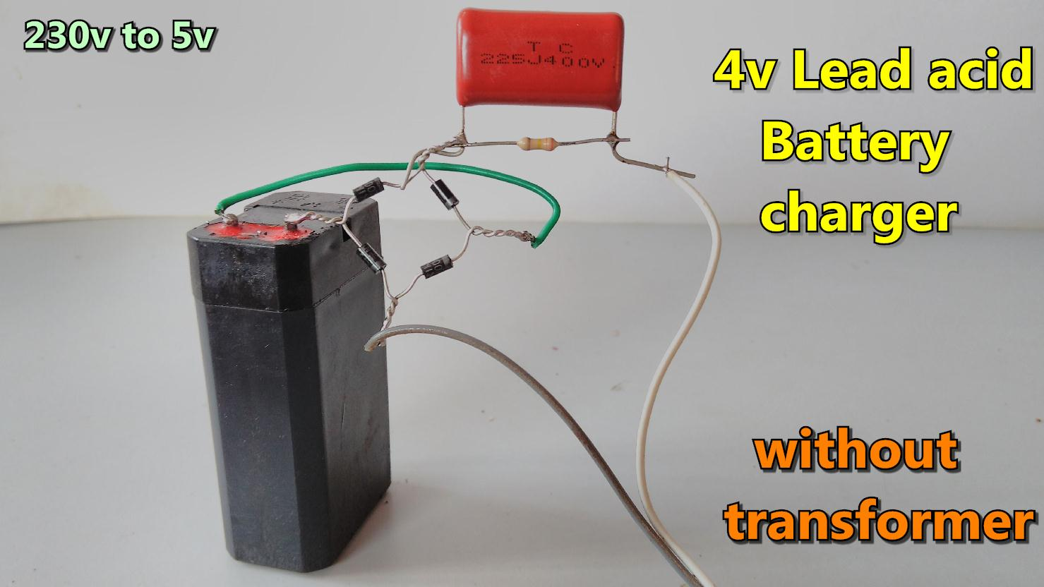 4v Lead Acid Battery Charger Without Transformer 230v Ac 5v Dc Very Low Cost