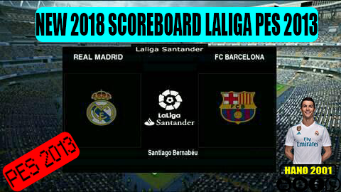 PES 2013 La Liga Scoreboard 2018 Updated By Hano