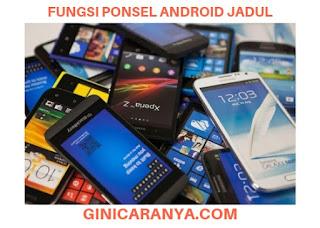 Penelusuran Yang Terkait Dengan Fungsi Ponsel Android Jadul