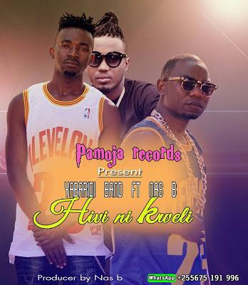 Audio   Yabadiri Band ft Nas B - Hivi in Kweli