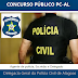 Polícia Civil - AL anuncia edital 2017: Concurso previsto PC/AL