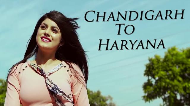 Chandigarh To Haryana Lyrics Haryanvi Video