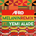 Audio:Afro B Ft Yemi Alade – Melanin (Remix):Download