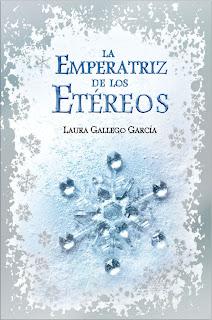 La emperatriz de Los Etéreos – Laura Gallego García