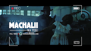 Download Video | Machalii wa Yesu - Yesu Anakupenda