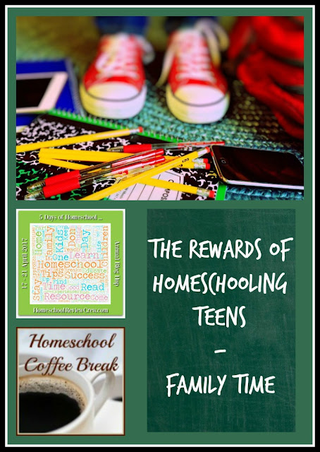 The Rewards of Homeschooling Teens - Family Time on Homeschool Coffee Break @ kympossibleblog.blogspot.com - This post is part of the 5 Days of Homeschool Blog Hop hosted by HomeschoolReviewCrew.com  #homeschool