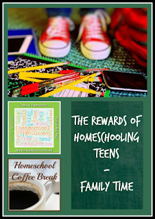The Rewards of Homeschooling Teens - Family Time on Homeschool Coffee Break @ kympossibleblog.blogspot.com - This post is part of the 5 Days of Homeschool Blog Hop hosted by HomeschoolReviewCrew.com  #homeschool