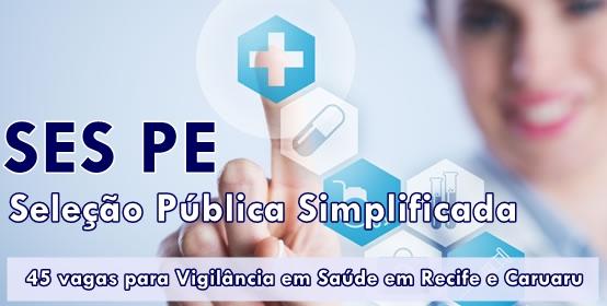 SES/PE abriu seleção pública simplificada para Vigilância em Saúde em Recife e Caruaru.
