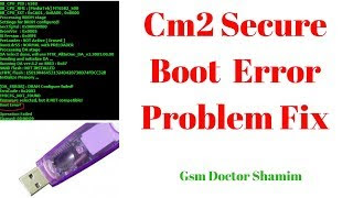 Cm2 Secure Boot Error Problem Fix Boot File Free - Gsm