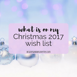 10 things to steal for yourself or to give to others this Christmas. 2017 Christmas gift guide. Amazon wish list Christmas 2017. How to make an Amazon wish list. 10 gift ideas for college age students. Last minute gift ideas | brazenandbrunette.com