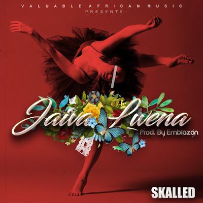 Skalled - Jaiva Lwena (Prod By Emblazon) [2017]