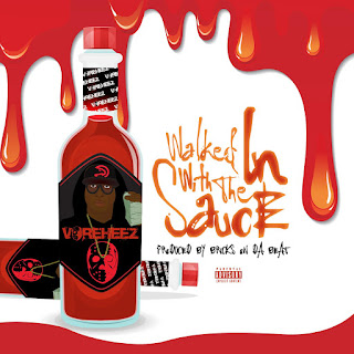 Voreheez (@Voreheez) - Walked In With The Sauce