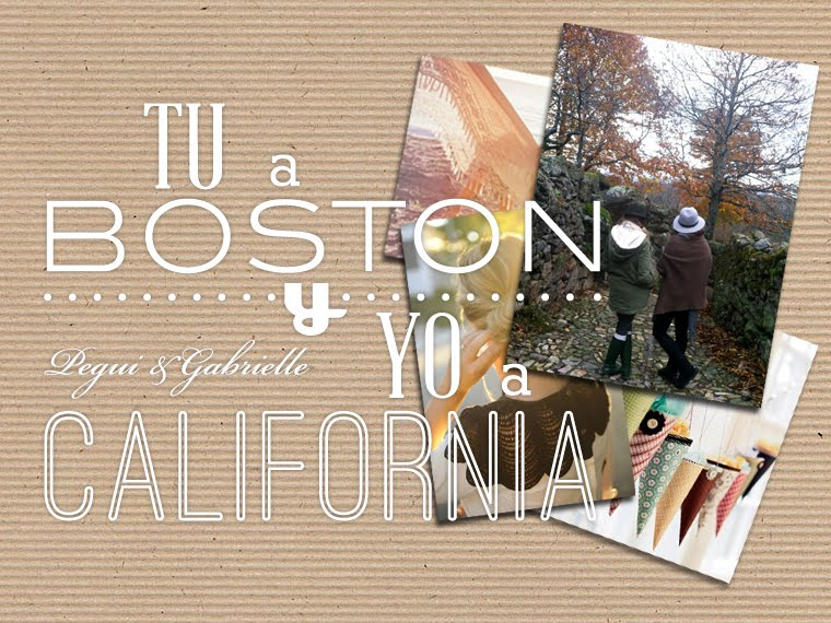 tu a Boston y yo a California