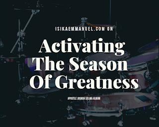 Activating Seasons of Greatness - Joshua Selman 1