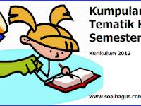 Kumpulan Soal UTS Tematik Kelas 1 Semester 1 Kurikulum 2013 Terbaru