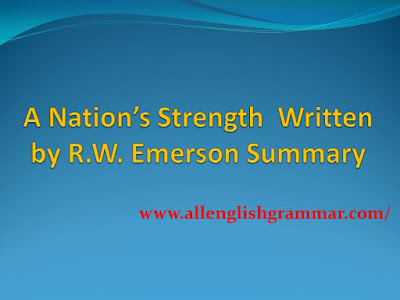 A Nation's Strength  Written by R.W. Emerson Summary