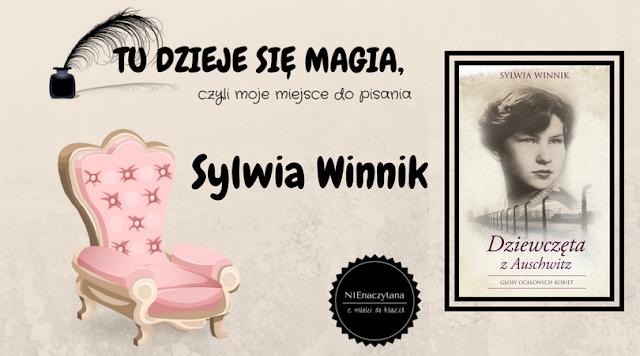 """TU DZIEJE SIĘ MAGIA, czyli moje miejsce do pisania - SYLWIA WINNIK - """"DZIEWCZĘTA Z AUSCHWITZ"""""""