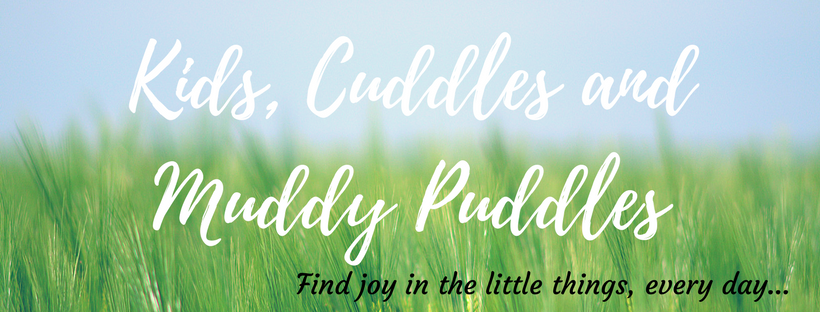 Kids, Cuddles and Muddy Puddles