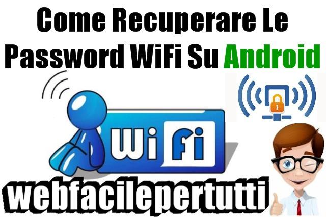 Applicazione Per Recuperare Le Password WiFi Su Android