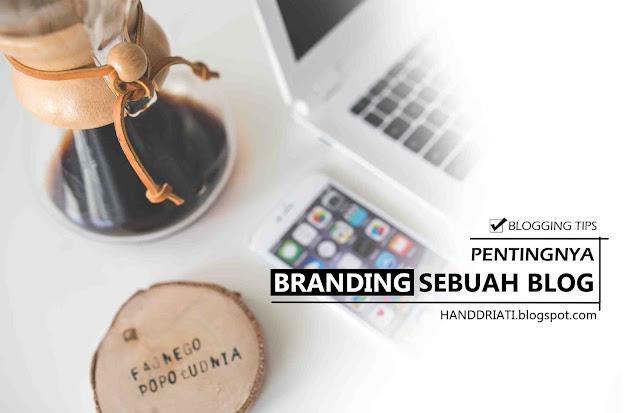 Pentingnya Branding Sebuah Blog