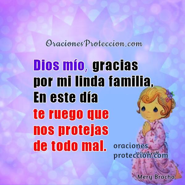 Oración corta de protección por mi familia durante el día, buenos días con la protección de Dios, plegaria religiosa, imágenes con oraciones Dios, nos cuida por Mery Bracho