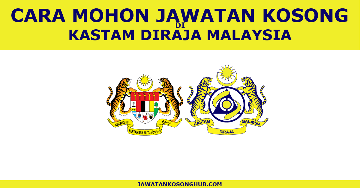 Cara Mohon Jawatan Kosong Di Jabatan Kastam Diraja Malaysia
