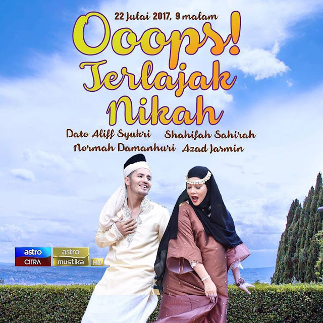 Ooops! Terlajak Nikah Lakonan Dato Aliff Syukri,Sharifah Shahirah,Ruhainies