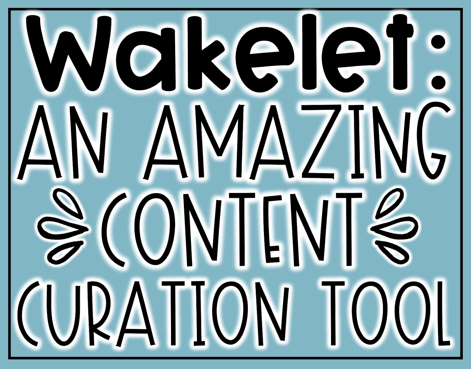 Wakelet: An Amazing Content Curation Tool