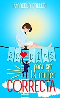 30 dias para ser la mujer correcta- Marcela Balluri