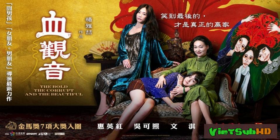 Phim Huyết Quan Âm VietSub HD   The Bold, the Corrupt, and the Beautiful 2017