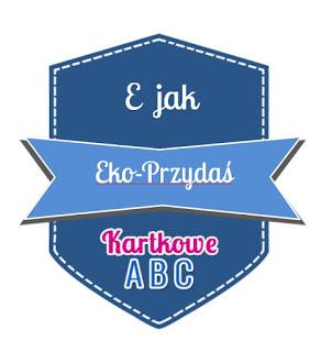 https://kartkoweabc.blogspot.com/2018/03/e-jak-eko-przydas.html
