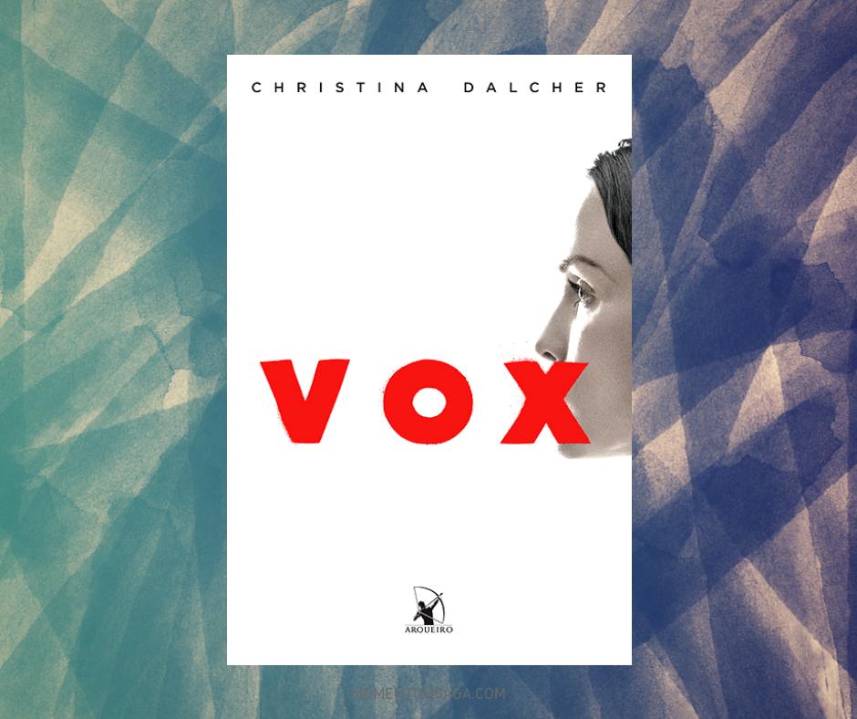 Resenha: Vox, de Christina Dalcher