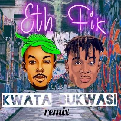 Fik Fameica Ft. ETh - Kwata Bukwasi