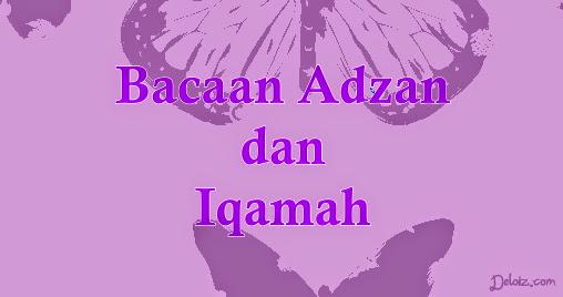 Bacaan Adzan dan Iqamah