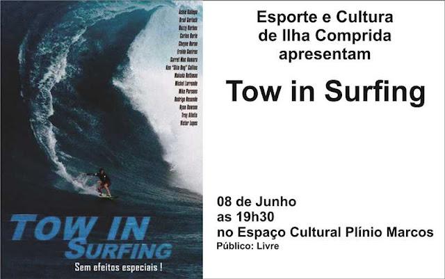 """Cultura e Esportes da Ilha convidam o público para assistir ao documentário """"Tow In Surfing""""  na quarta 8/06 na sala de cinema do Espaço Cultural  Plínio Marcos"""