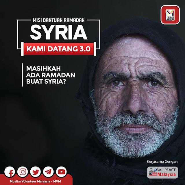 "MUSLIM VOLUNTEER MALAYSIA RELIEF (MVM RELIEF) TERUSKAN MISI BANTUAN RAMADAN: ""SYRIA, KAMI DATANG 3.0"""
