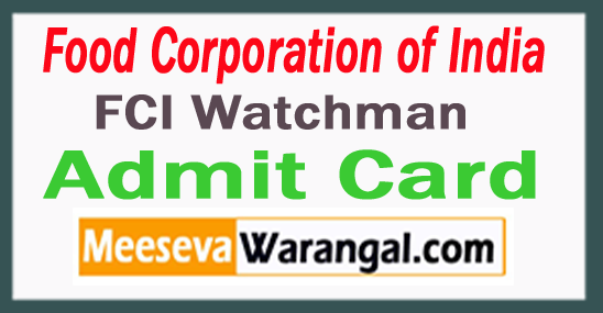 FCI Watchman Admit Card 2017 Download