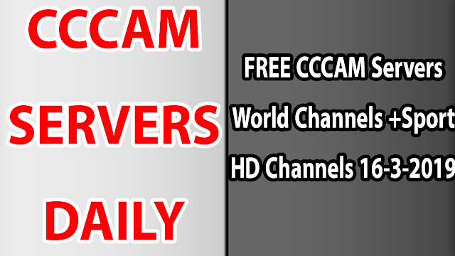 FREE CCCAM Servers World Channels +Sport HD Channels 16-3-2019
