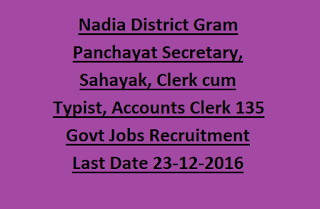 DLSC Nadia District Gram Panchayat Secretary, Sahayak, Clerk cum Typist, Accounts Clerk 135 Govt Jobs Recruitment 2016 Last Date 23-12-2016