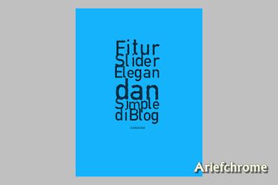 Cara Membuat Fitur Slider Elegan dan Simple di Blog