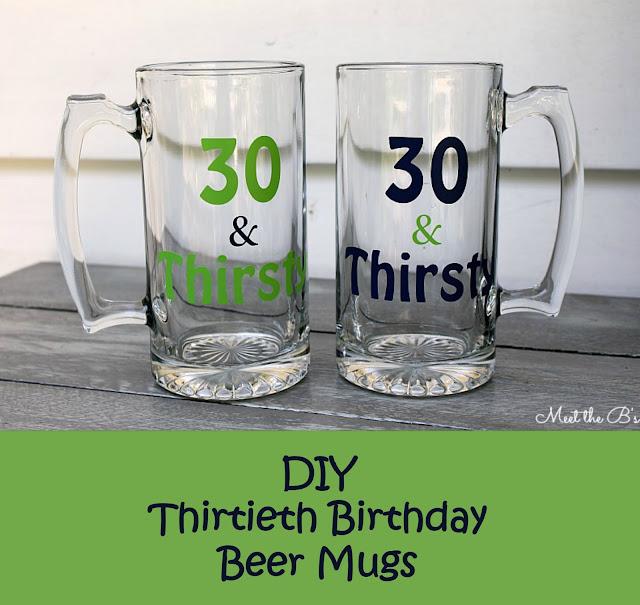 DIY Thirtieth Birthday Beer Mugs-- 30 & Thirsty!