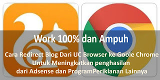 100% Work !!! Cara Redirect Blog Dari UC Browser Ke Chrome