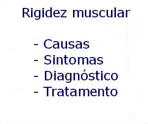 Rigidez muscular causas sintomas diagnóstico tratamento prevenção riscos complicações