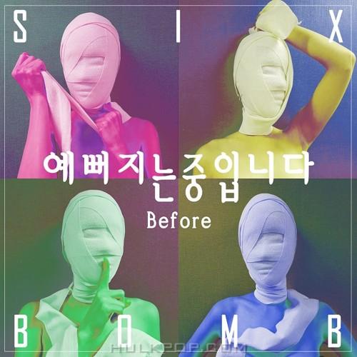 Six Bomb – Before – Single