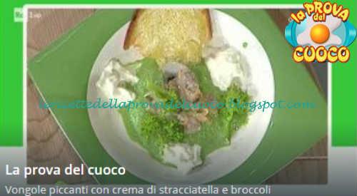 Vongole piccanti con crema di stracciatella e broccoli ricetta Valbuzzi da Prova del Cuoco