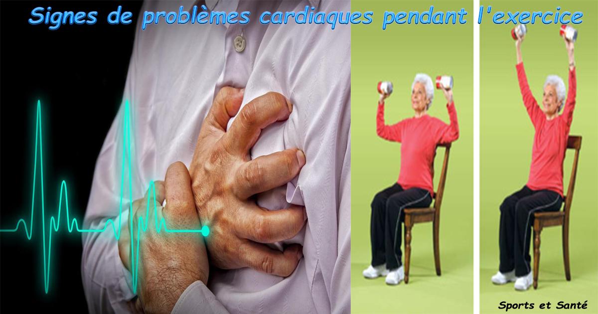 Signes de problèmes cardiaques pendant l'exercice